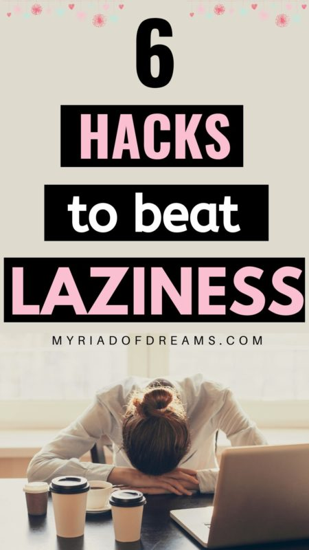 Do you always feel lazy and tired and want to know some amazing productivity hacks to get rid of laziness? Read the post to find out 6 amazing hacks to overcome laziness. Stop procrastinating, how to stop being lazy motivation, laziness hacks, get over laziness, how to overcome laziness, get rid of laziness, how to be more motivated, procrastination tips, how to be more productive #laziness #overcomelaziness #lazy #productivity #personaldevelopment #selfimprovement