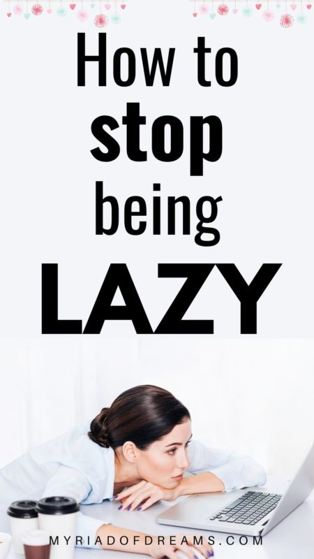 Is laziness killing your dreams? Want to know how to stop being lazy? Read the post to find out the mantra to overcome laziness. How to stop being lazy and tire, stop procrastinating, how to stop being lazy motivation, laziness hacks, get over laziness, how to overcome laziness, get rid of laziness, how to be more motivated, procrastination tips, how to be more productive #laziness #overcomelaziness #lazy #productivity #personaldevelopment #selfimprovement. How to stop being lazy and tired