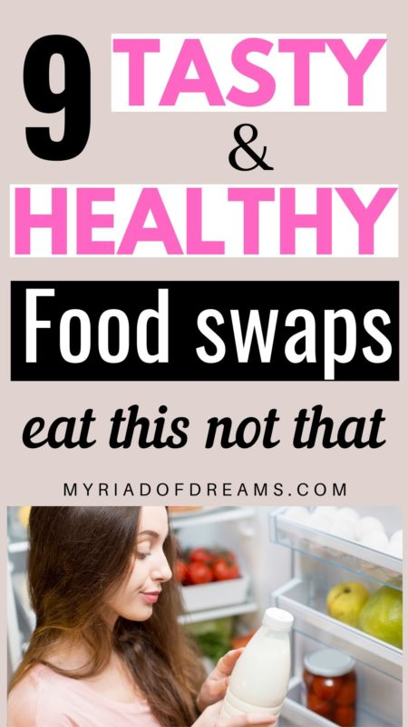 Learn clean eating with these tips. Find our 9 healthy food alternatives to unhealthy food. Live a healthy life and adopt healthy eating habits. Healthy food swaps, healthy living, how to loose weight, healthy food substitute, healthy replacement food, clean eating diet. swap #healthyeating #cleaneating #healthyhabits #cleandiet #looseweight #health #healthylife #healthylifestyle #foodswaps #wellness #health