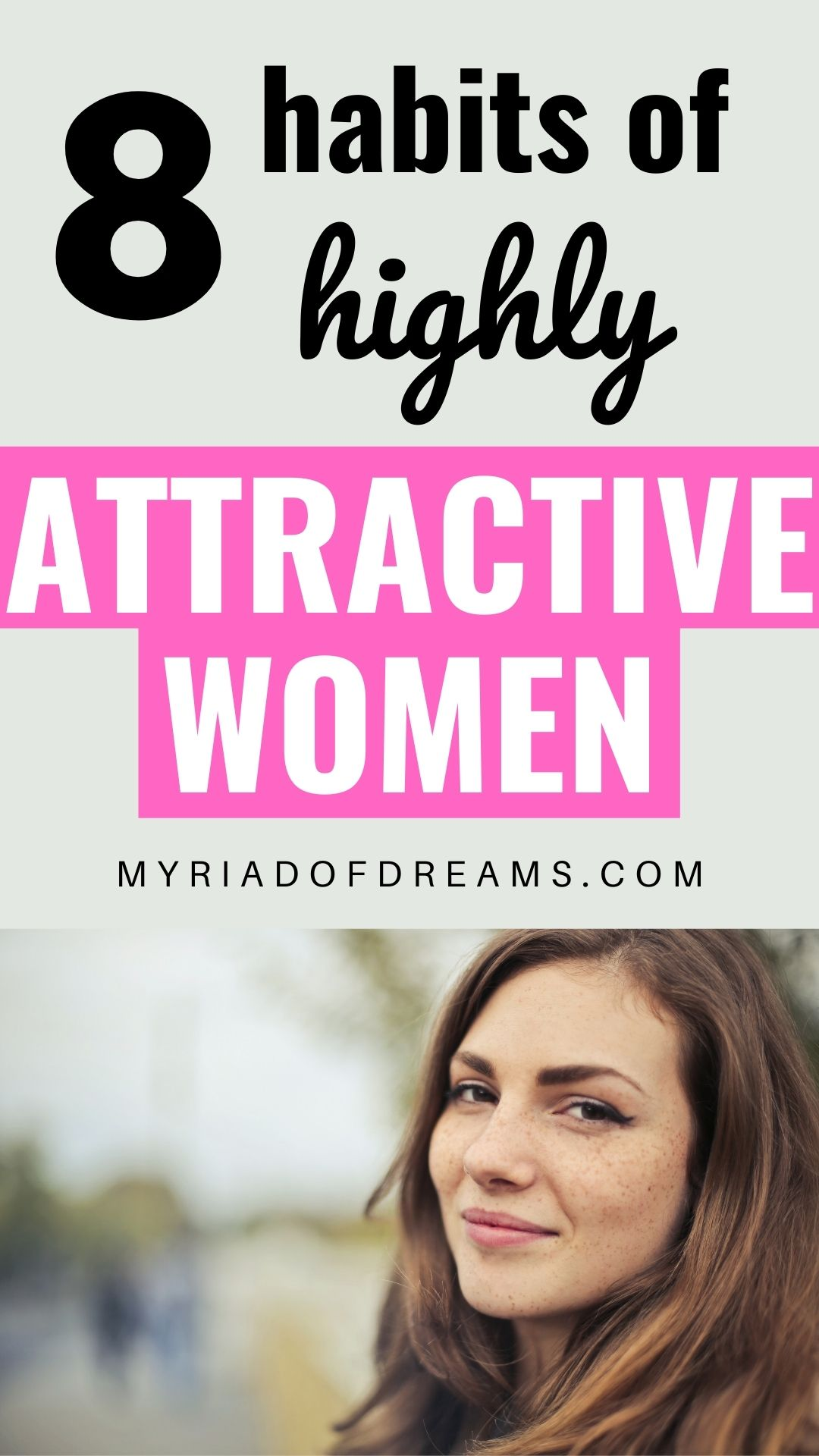 Want to know what attractive women have in common? Here are eight habits of attractive women that makes them so special. With these tips learn how to become more attractive. Start your self improvement journey and start your life makeover. Learn self love and become confident. Self development, personal growth, personal development, beauty, life improvement. #selfimprovement #beauty #lifehack #attractiveness #mindset #selfgrowth #positivity