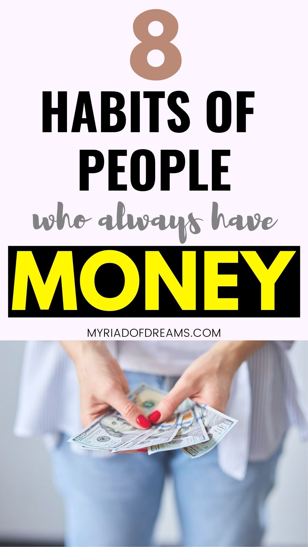 Tired of being broke and want to know the secret habits of people who always have money? Here are 8 financial habits of rich people that help them create wealth. Personal finance tips you wish you knew sooner. Habits of successful women. Rich mindset, money mindset, money saving tips, how to save money and how to get rich. Get out of debt and save for retirement, budgeting ideas, stop being poor and save money, frugal living #frugaltips #moneymanagement #savemoney #richpeople